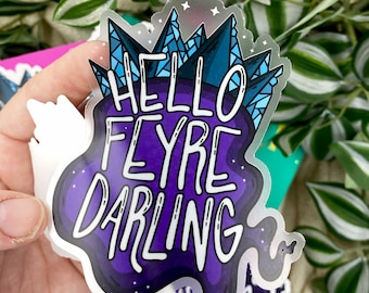 ACOTAR Hello Feyre Darling Rhysand Quote Inspired Waterproof Clear 4x4 Vinyl Sticker!