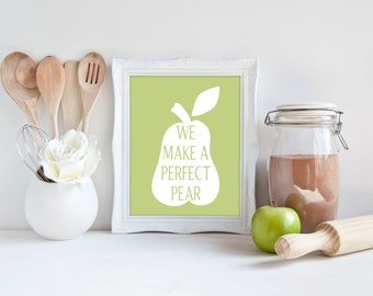 Custom Colors | We Make a Perfect Pear | Kitchen Art | Wall Art | Kitchen Decor | Dining Room | 5x7 | 8x10 | 11x14 | 16x20