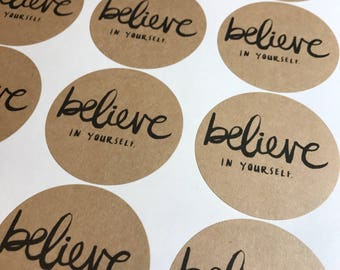 NEW** Believe In Yourself Round Labels (12 stickers per sheet)