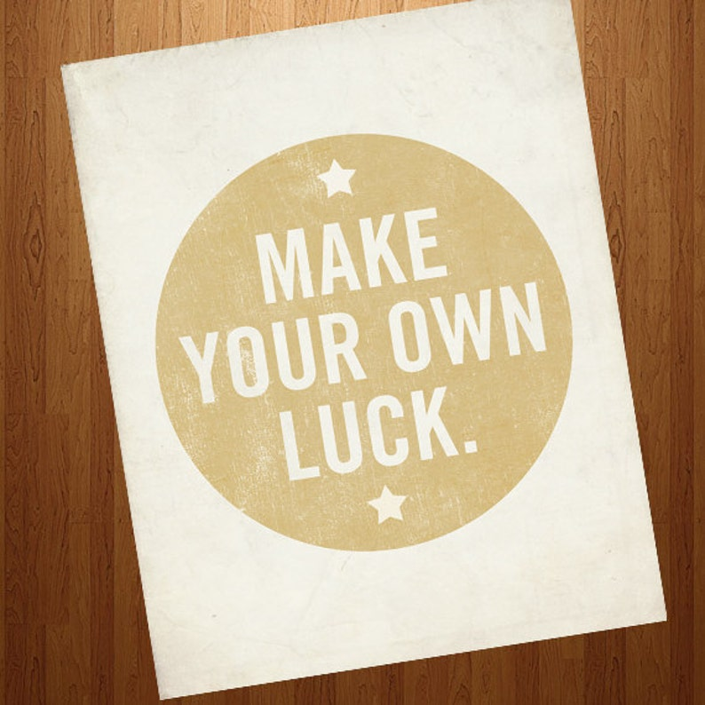 Inspirational Print Motivational Poster Make Your Own Luck Etsy