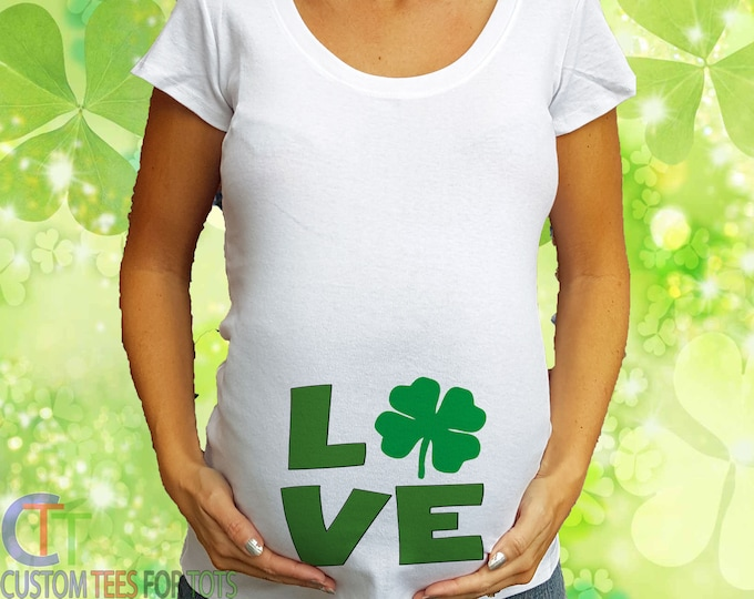 f4a1721690146 LOVE Maternity Shirt - St Patrick's Day Maternity Shirt - Irish  announcement shirt - Irish Maternity