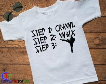 e2380280213013 STEPS Crawl Walk Future Karate Shirt - TaeKwonDo shirt - future martial  artist shirt - karate tee - steps kids shirt - kids steps shirt