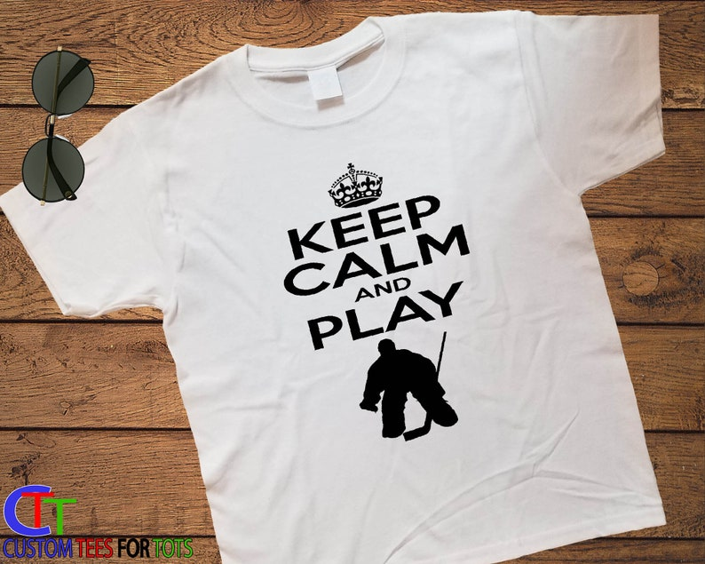 Keep Calm And Play Hockey Goalie Shirt Baby Infant Youth Future Nhl Player Pro Ice Hockey Player T Shirt Sports T Shirt