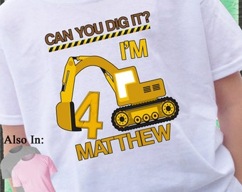 Excavator Birthday Shirt - CONSTRUCTION Birthday Shirt can you dig it Shirt personalized with name and age Excavator Shirt
