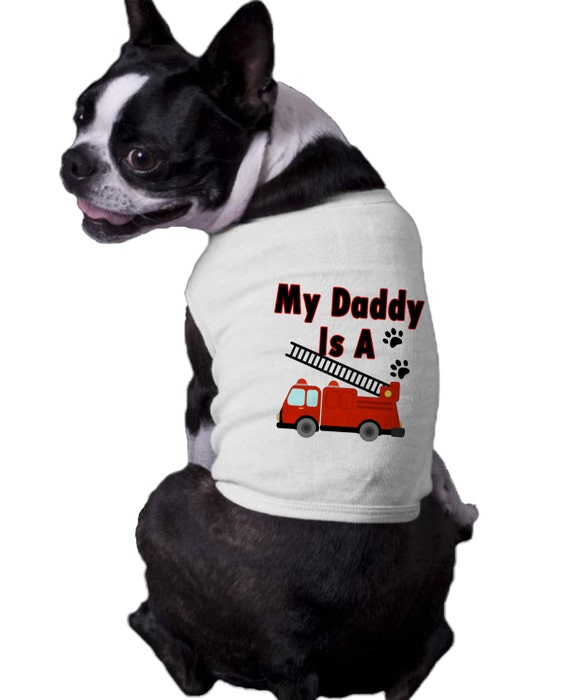 My Daddy Is A Firefighter Fire Truck Ribbed Dog Shirt fireman Fire Rescue Fire Hydrant T shirt tshirt