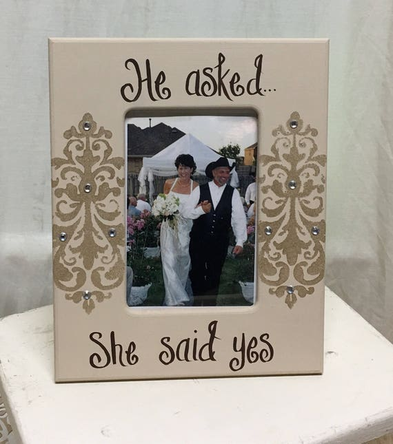 He Askedshe Said Yes 4x6 Frame In Khaki And Champagne Etsy