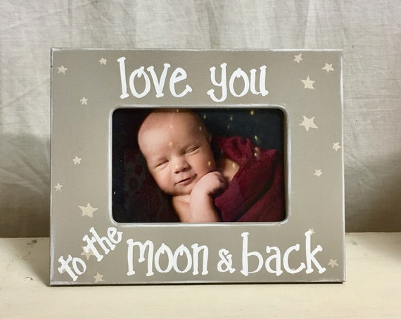 I Love You To The Moon And Back 4x6 Frame In Mocha Celestial Etsy