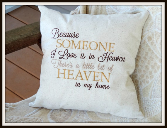 Because someone I love is in heaven pillow, memorial gift, sympathy gift,in memory of, bereavement gift, loss of dad, loss of parent