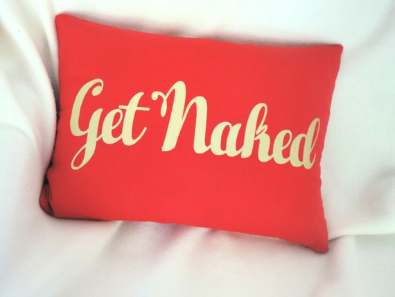 Sexy Bedroom Pillow-- sexy valentine pillow-- get naked pillow-- gold shiny pillow-- bedroom throw pillow-- sexy lover gift pillow