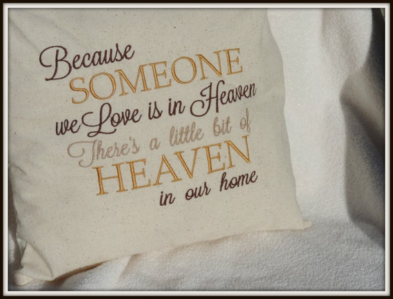 memory pillow, someone in heaven, someone we love, heaven in our home, memorial gift dad, grief gift, loss of mom, keepsake gift