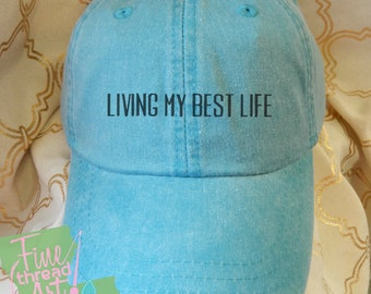 LADIES Living My Best Life Hat with Side Monogram Baseball Cap LEATHER strap Pigment Dyed Summer Beach Vacation Cruise Travel Custom