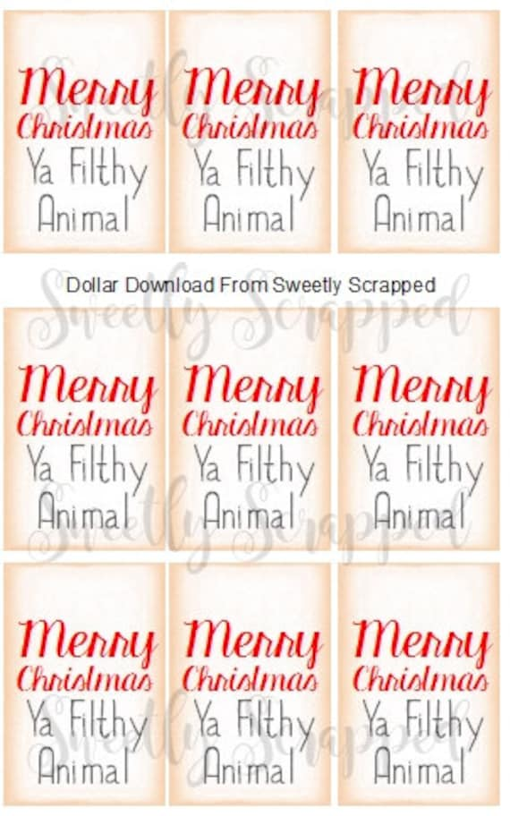 merry christmas ya filthy animal instant download dollar download diy packaging holiday tags gift wrap - Merry Christmas Ya Filthy Animal