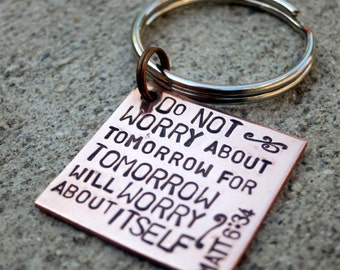 Do not worry about tomorrow Matt 6:34 - Hand Stamped scripture key chain