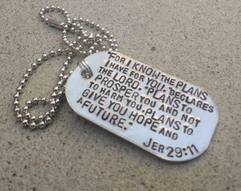 Jeremiah 29:11 - I know the plans I have for you hope and a future - Hand Stamped Dog Tag Scripture Necklace