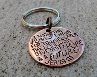 I know the plans I have for you Jeremiah 29:11 - Hand Stamped Christian keychain