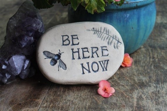 Be here now zen gift. inspirational stone for pathway home etsy