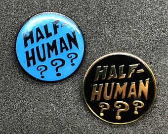 Half Human - The Sideshow Collection Enamel Pin - Circus Freak Show Advertising