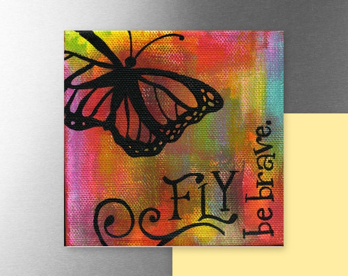 Fly Be Brave | Magnet