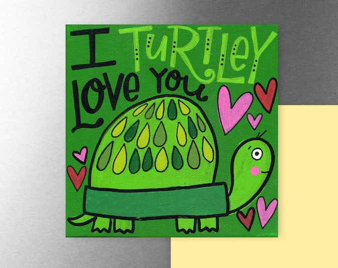 I Turtley Love You | Magnet