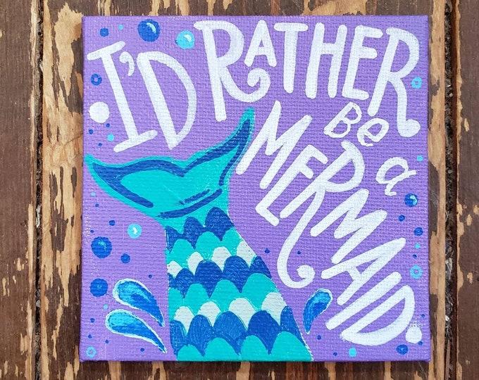 I'd Rather be a Mermaid | Original Mini Painting