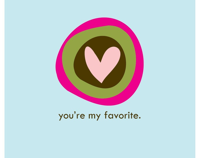 You're My Favorite | Greeting Card
