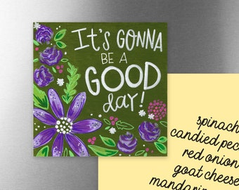It's Gonna Be a Good Day | Magnet