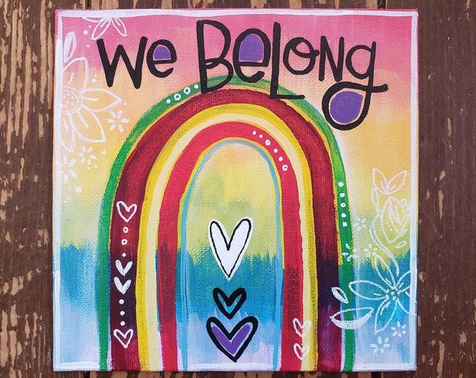 We Belong (Rainbow) | Original Painting