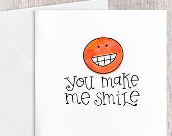 You Make me Smile | Greeting Card