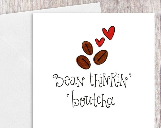 Bean thinkin' Boutcha | Greeting Card
