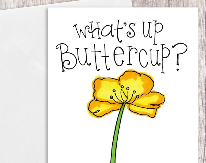 What's up Buttercup | Greeting Card
