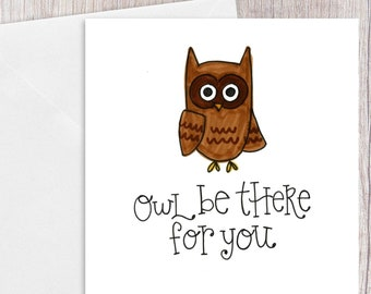 Owl be there for You   Greeting Card