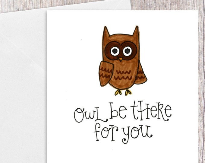 Owl be there for You | Greeting Card