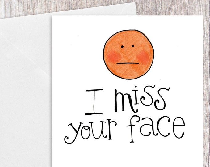 I Miss your Face | Greeting Card
