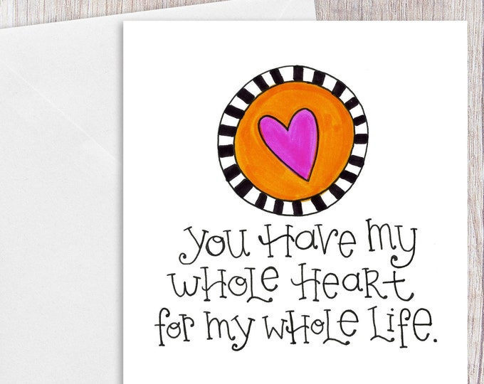 You Have My Whole Heart | Greeting Card