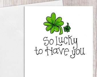 So Lucky to Have You | Greeting Card
