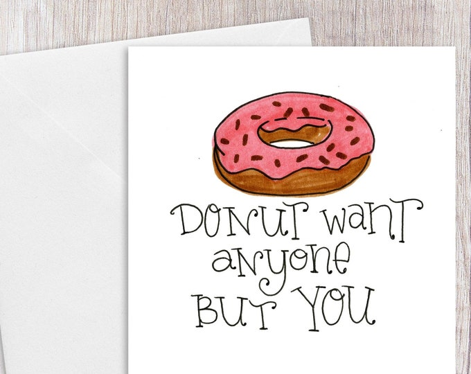 Donut Want Anyone but You | Greeting Card
