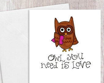 Owl You need is Love | Greeting Card