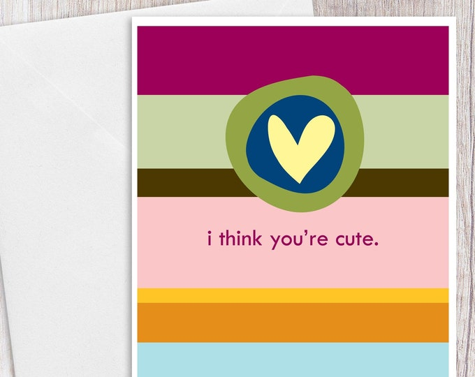 I Think You're Cute | Greeting Card