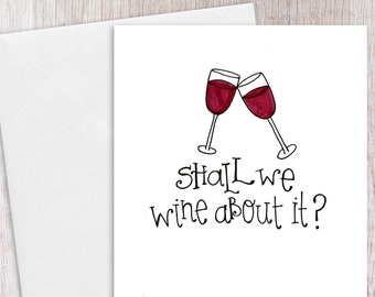 Shall we Wine about It | Greeting Card