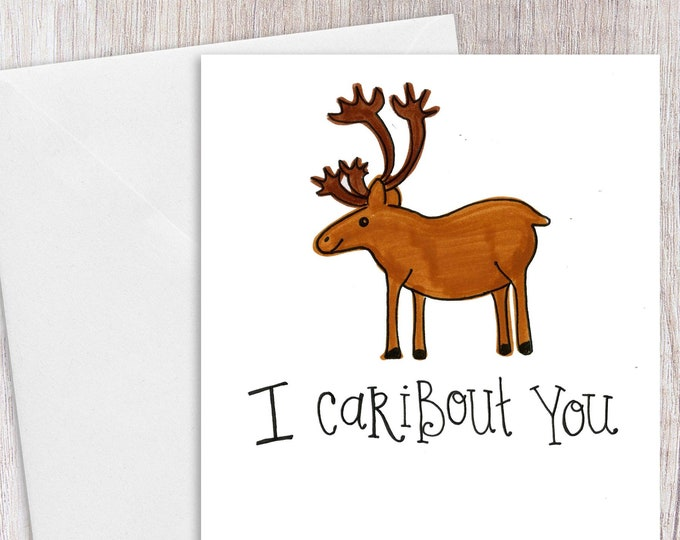 I Caribout You | Greeting Card