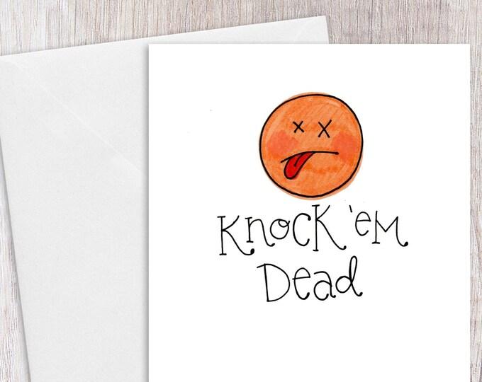 Knock 'em Dead | Greeting Card
