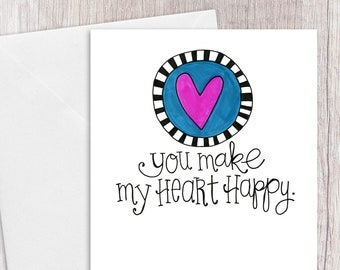 You Make my Heart Happy | Greeting Card
