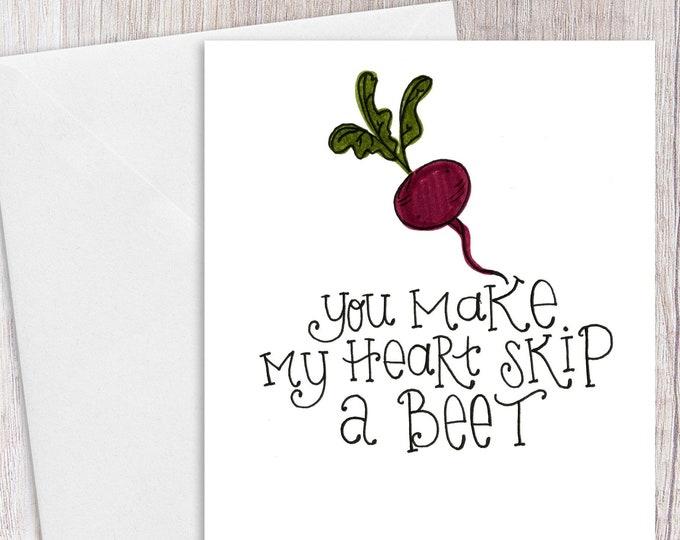 You Make my Heart Skip a Beet | Greeting Card