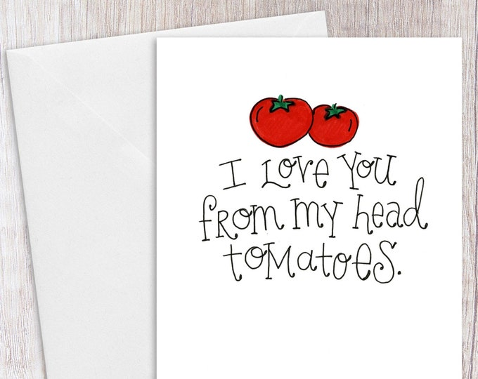 Love you from my Head Tomatoes | Greeting Card