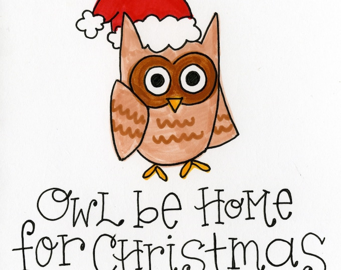 Owl Be Home for Christmas | Greeting Card