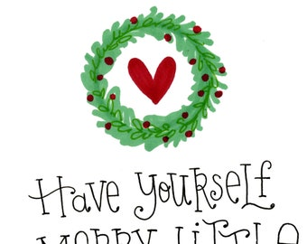 Have Yourself a Merry Little Christmas | Greeting Card