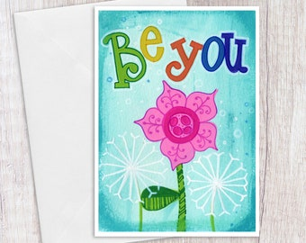 BE YOU | Greeting Card