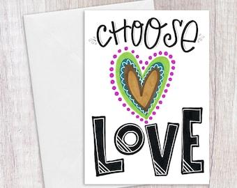Choose Love | Greeting Card