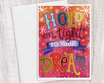 Hold on tight to your Dream | Greeting Card