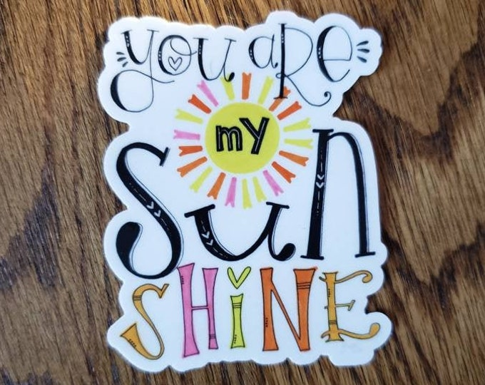 You are My Sunshine | Vinyl Sticker